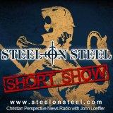 The Steel on Steel Short Show with John Loeffler