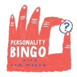 Personality Bingo with Tom Moran