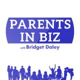Parents in Biz Podcast: Business and Family