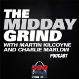 The Midday Grind with Martin Kilcoyne and Charlie Marlow