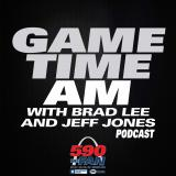 Game Time AM with Brad Lee and Jeff Jones