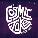 The Cosmic Joke Podcast