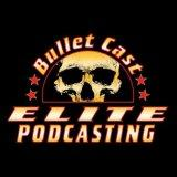 Bullet Cast: with The Podfather