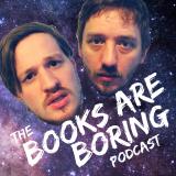 The Books Are Boring Podcast