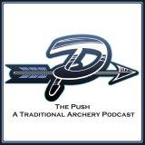 The Push - A Traditional Archery Podcast