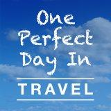 One Perfect Day in Travel