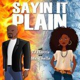 Sayin it Plain Radio w/ TJ Harris & Ms.Chelle