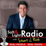 Salt & Light Radio with Stuart J. Roth
