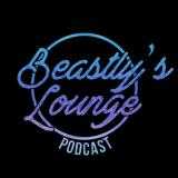 Beastly's Lounge Podcast