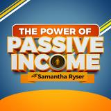 The Power of Passive Income with Samantha Ryser