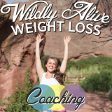 Wildly Alive Weight Loss Coaching Podcast: A fun and Sane Approach to Weight Loss with Nichole Kelle