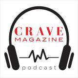 CRAVE Magazine Podcast