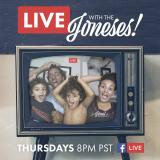 LIVE with the Joneses!