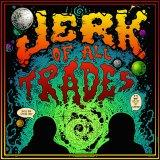 Jerk Of All Trades Podcast