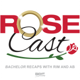 Rosecast | 'Bachelor' Recaps with Rim and AB