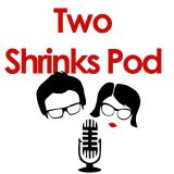 Two Shrinks Pod
