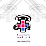 1MoreGame Podcast