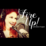 Fire Up! with Debra Trappen