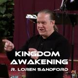 Kingdom Awakening with R. Loren Sandford