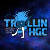 Trollin HGC - A Heroes of the Storm Podcast
