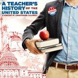 A Teacher's History of the United States | A Podcast About American History including the Revolution