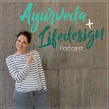 Ayurveda & Lifedesign Podcast