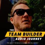 The Team Builder Audio Journey