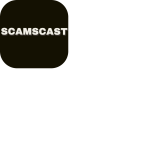 Scamscast Podast