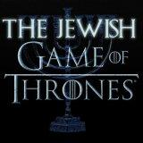 The Jewish Game of Thrones