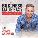 The Business Made Easy Podcast - With Jason Skinner