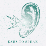 Ears to Speak