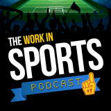 The Work in Sports Podcast