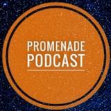 The Promenade Podcast