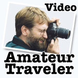 Amateur Traveler Video (small) | travel for the love of it