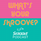 What's Your Skroove?