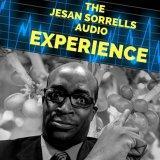 Jesan Sorrells Presents Audio Experience