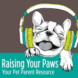 Raising Your Paws- Your resource for dog & cat pet parents