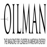 OILMAN – The Magazine for Leaders in American Energy