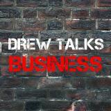 Drew Talks Business