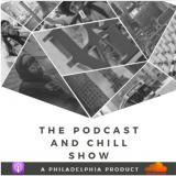 The Podcast and Chill Show