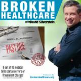 BrokenHealthcare with David Silverstein