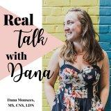 Real Talk with Dana   Nutrition, Health & Fitness with a healthy side of sarcasm