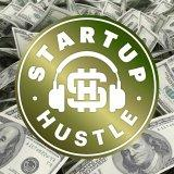 Startup Hustle - Startups and being an entrepreneur is hard! Learn how to plan, build and fund your