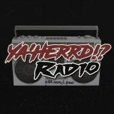 Ya'Herrd!? Radio Podcast