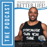 Healthy Mind. Healthy Body. Better Life! Podcast