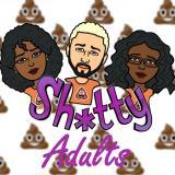 ShttyAdults