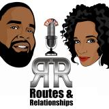 Routes and Relationships Podcast