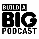 Build A Big Podcast - Daily Marketing Podcast For Podcasters