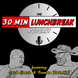 30 Minute Lunchbreak Podcast