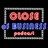 Close of Business Podcast